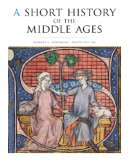 Short History of the Middle Ages, Fourth Edition  4th 2014 (Revised) edition cover