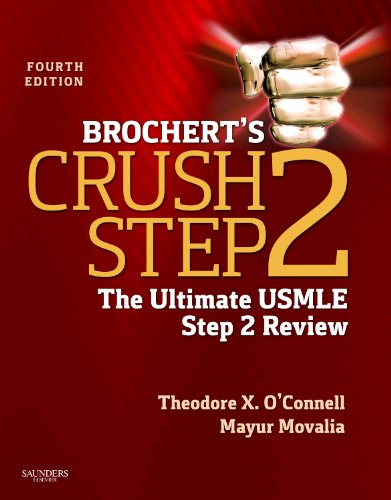 Brochert's Crush Step 2 The Ultimate USMLE Step 2 Review 4th 2013 9781455703111 Front Cover