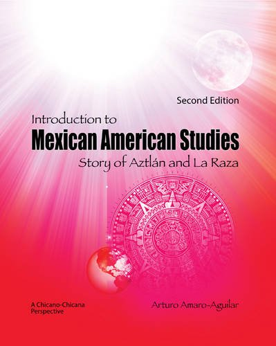Introduction to Mexican American Studies Story of Aztlan and la Raza - A Chicano-Chicana Perspective 2nd (Revised) edition cover