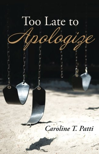Too Late to Apologize   2013 9781491710111 Front Cover