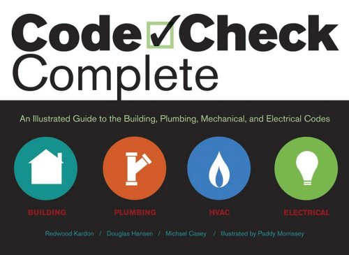 Code Check Complete An Illustrated Guide to Building, Plumbing, Mechanical, and Electrical Codes N/A edition cover
