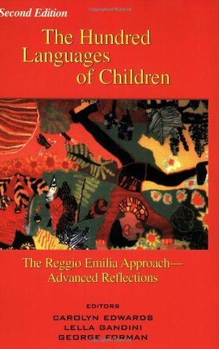 Hundred Languages of Children The Reggio Emilia Approach - Advanced Reflections 2nd 1998 (Revised) edition cover