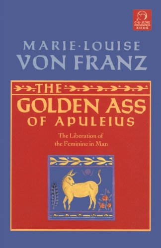 Golden Ass of Apuleius The Liberation of the Feminine in Man Revised  9781570626111 Front Cover