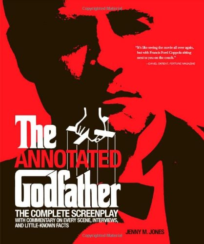 Annotated Godfather The Complete Screenplay with Commentary on Every Scene, Interviews, and Little-Known Facts  2009 edition cover