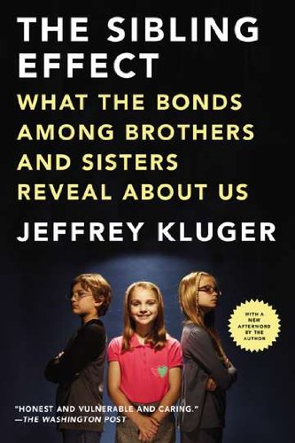 Sibling Effect What the Bonds among Brothers and Sisters Reveal about Us N/A edition cover