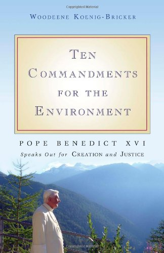 Ten Commandments for Environment Pope Benedict XVI Speaks Out for Creation and Justice  2009 edition cover