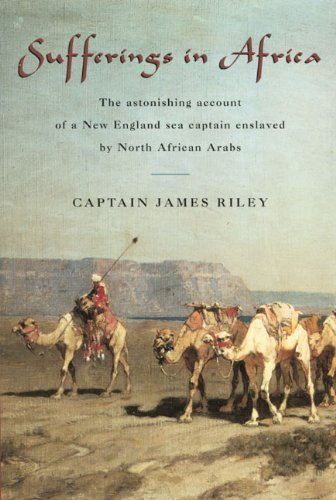 Sufferings in Africa The Astonishing Account of a New England Sea Captain Enslaved by North African Arabs N/A edition cover