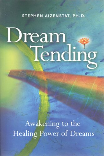 Dream Tending Awakening to the Healing Power of Dreams  2011 9781935528111 Front Cover