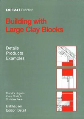 Building with Large Clay Blocks Details, Products, Examples  2004 9783764371111 Front Cover