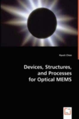Devices, Structures, and Processes for Optical Mems   2008 9783836485111 Front Cover