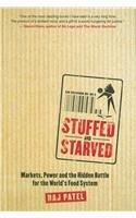 STUFFED AND STARVED: Markets, Choice and the Battle for the World's Food System  2008 edition cover
