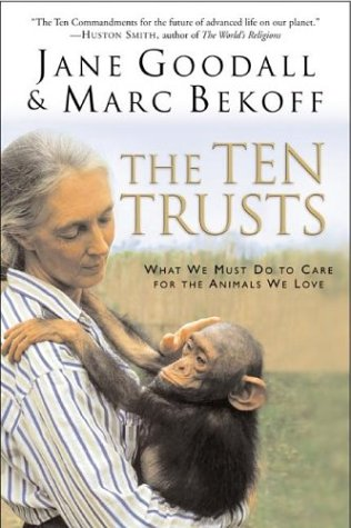 Ten Trusts What We Must Do to Care for the Animals We Love  2004 9780060556112 Front Cover