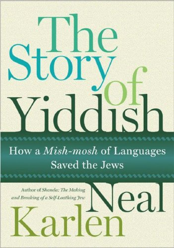 Story of Yiddish How a Mish-Mosh of Languages Saved the Jews N/A 9780060837112 Front Cover