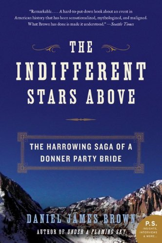 Indifferent Stars Above The Harrowing Saga of a Donner Party Bride N/A edition cover