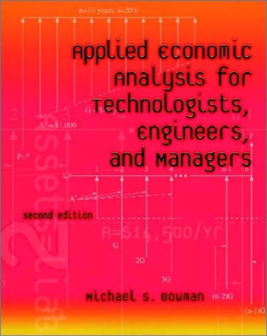 Applied Economic Analysis for Technologists, Engineers, and Managers  2nd 2003 (Revised) 9780130945112 Front Cover
