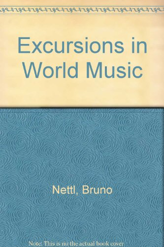 Excursions in World Music:  2nd 1999 9780137409112 Front Cover