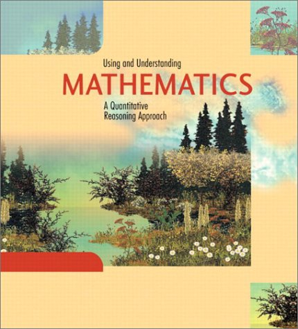 Using and Understanding Mathematics A Quantitative Reasoning Approach 2nd 2002 edition cover