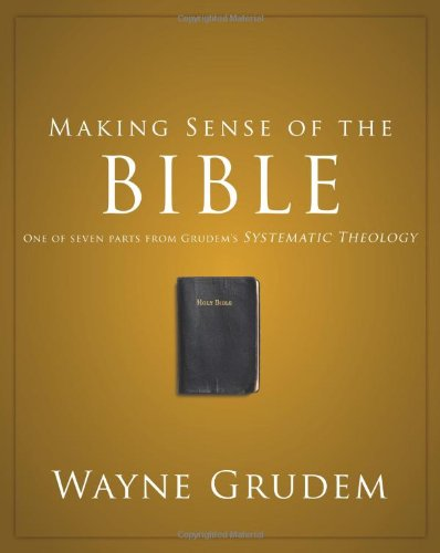 Making Sense of the Bible One of Seven Parts from Grudem's Systematic Theology N/A edition cover