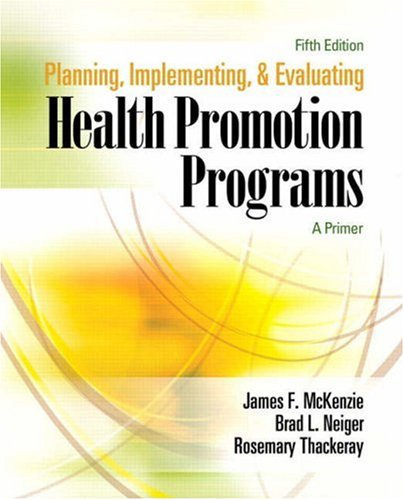Planning, Implementing, and Evaluating Health Promotion Programs A Primer 5th 2009 edition cover
