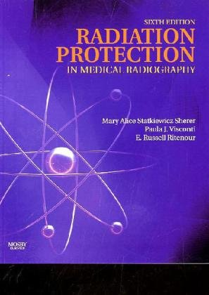 Radiation Protection in Medical Radiography  6th 2011 edition cover