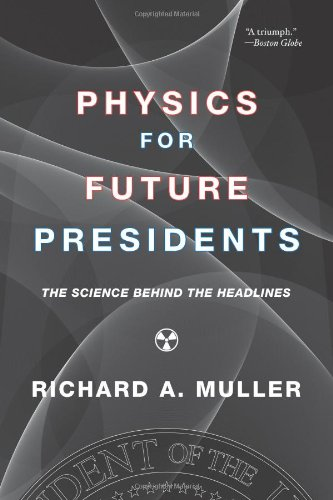 Physics for Future Presidents The Science Behind the Headlines  2009 edition cover
