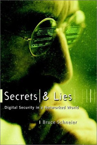 Secrets and Lies Digital Security in a Networked World  2000 edition cover