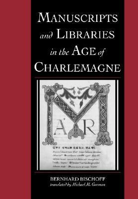 Manuscripts and Libraries in the Age of Charlemagne   2007 9780521037112 Front Cover