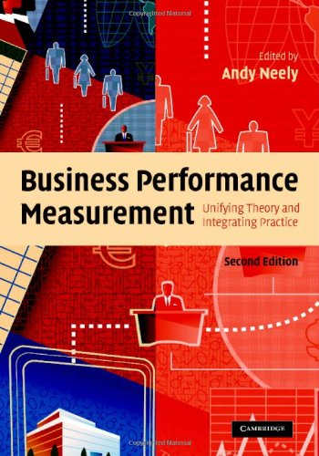 Business Performance Measurement Unifying Theory and Integrating Practice 2nd 2007 (Revised) 9780521855112 Front Cover