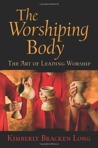 Worshiping Body The Art of Leading Worship  2009 edition cover