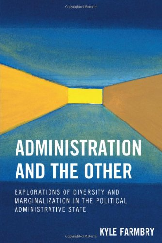 Administration and the Other Explorations of Diversity and Marginalization in the Political Administrative State N/A edition cover