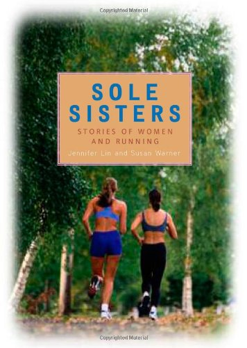Sole Sisters Stories of Women and Running  2006 edition cover