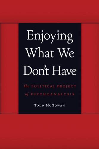 Enjoying What We Don't Have The Political Project of Psychoanalysis  2013 edition cover