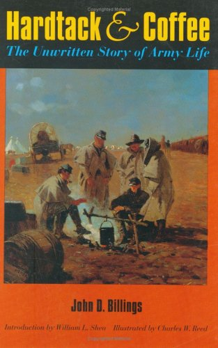 Hardtack and Coffee The Unwritten Story of Army Life  1993 edition cover