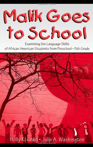 Malik Goes to School Examining the Language Skills of African American Students from Preschool-5th Grade  2005 edition cover