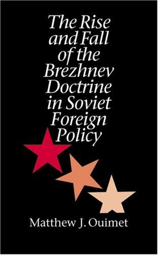 Rise and Fall of the Brezhnev Doctrine in Soviet Foreign Policy   2003 edition cover