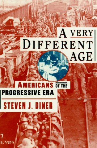 Very Different Age Americans of the Progressive Era N/A edition cover
