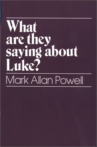 What Are They Saying about Luke?  N/A edition cover