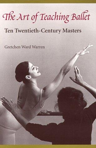 Art of Teaching Ballet Ten Twentieth-Century Masters  1996 edition cover