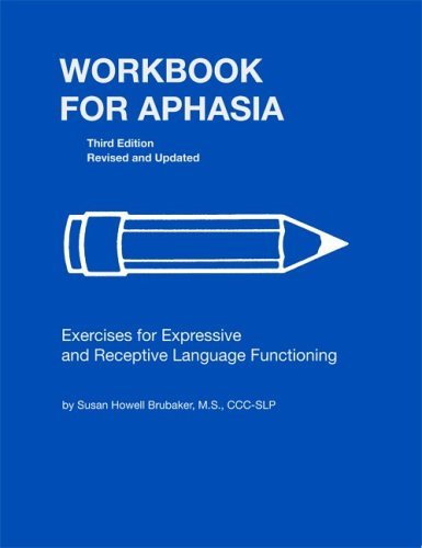 Workbook for Aphasia Exercises for Expressive and Receptive Language Functioning 3rd 2006 (Revised) edition cover