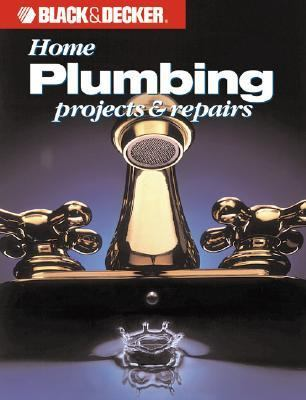 Home Plumbing Projects and Repairs   1990 9780865737112 Front Cover