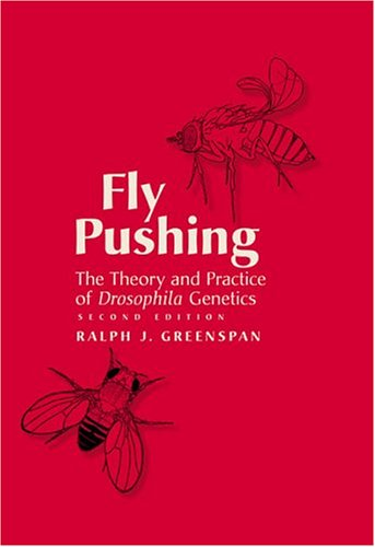 Fly Pushing The Theory and Practice of Drosophila Genetics 2nd 2004 edition cover