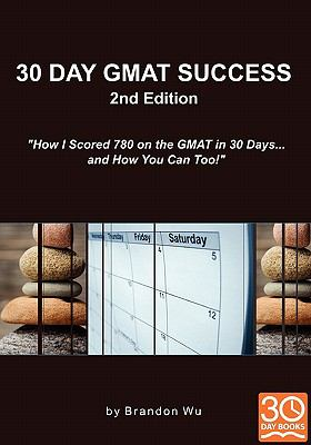 30 Day GMAT Success 2nd Edition N/A 9780983170112 Front Cover