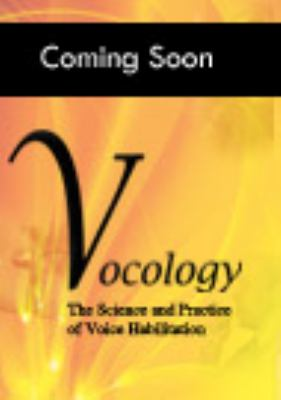 Vocology The Science and Practice of Voice Habilitation  2012 9780983477112 Front Cover