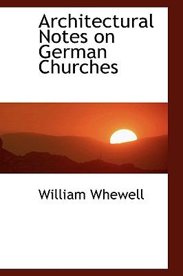 Architectural Notes on German Churches N/A 9781113622112 Front Cover
