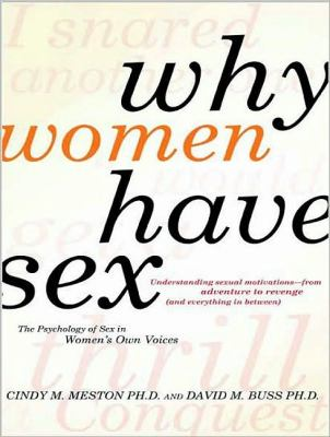 Why Women Have Sex: Understanding Sexual Motivations---from Adventure to Revenge (And Everything in Between), Library Edition  2009 edition cover