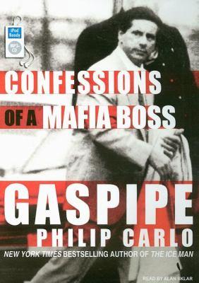 Gaspipe: Confessions of a Mafia Boss  2008 9781400157112 Front Cover