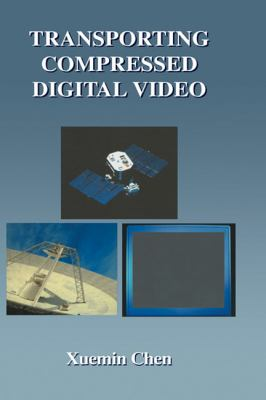Transporting Compressed Digital Video   2002 9781402070112 Front Cover