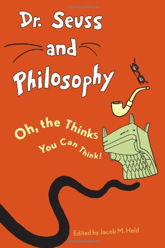 Dr. Seuss and Philosophy Oh, the Thinks You Can Think!  2011 edition cover
