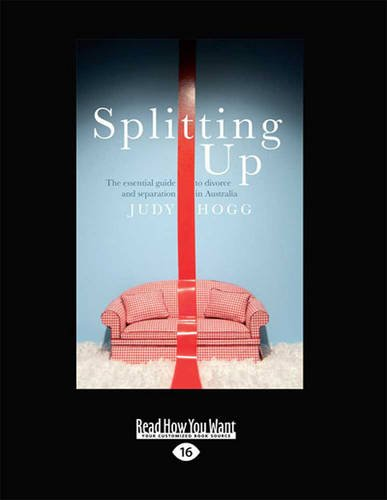 Splitting Up: The Essential Guide to Divorce and Separation in Australia  0 edition cover