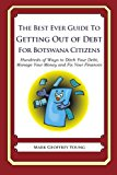 Best Ever Guide to Getting Out of Debt for Botswana Citizens Hundreds of Ways to Ditch Your Debt, Manage Your Money and Fix Your Finances N/A 9781492381112 Front Cover